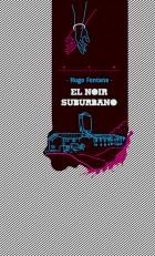 EL NOIR SUBURBANO 3